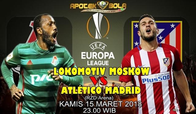 Prediksi Lokomotiv Moscow vs Atletico Madrid 15 Maret 2018