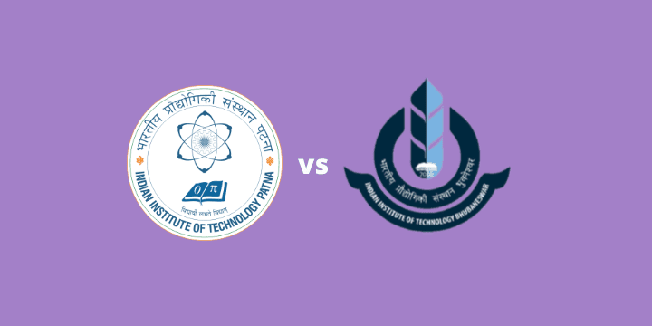 IITP vs IITBBS – A Quick Comparison Between IIT Patna and IIT Bhubaneswar