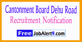 Cantonment Board Dehu Road Recruitment Notification 2017 Last Date13-07-2017