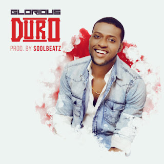 DOWNLOAD: Glorious – Duro MP3