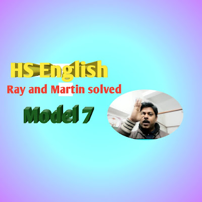 Ray and Martin solved Model 7,HS english suggestion 2019