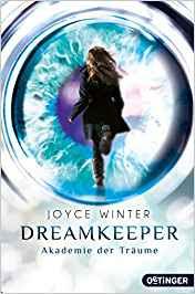 Neuerscheinungen im Jänner 2018 #1 - Dreamkeeper 1: Die Akademie der Träume von Joyce Winter