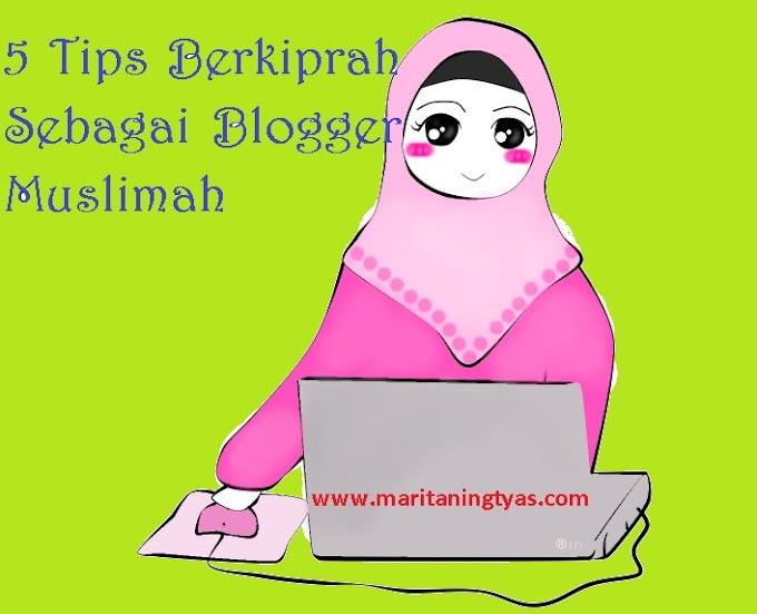 5 Tips Berkiprah Sebagai Blogger Muslimah