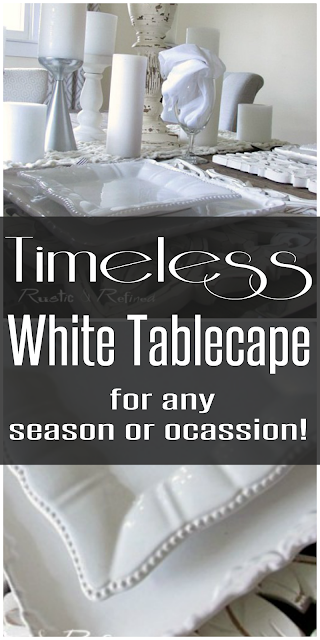 The Best All White Table Decor @ www.rustic-refined.com