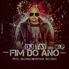 DJ Tay Ft MLP(K9 & Bilimbao).- Fim Do Ano [Prod. by Bilimbao] (2o16) [DOWNLOAD]
