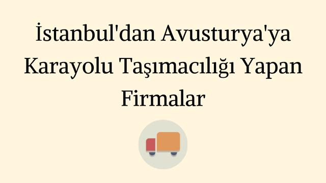 İstanbul Avusturya Parsiyel Karayolu Taşımacılık | İstanbul Avusturya Komple Karayolu Taşımacılık