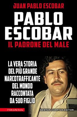Pablo Escobar. Il Padrone Del Male (eNewton Saggistica) PDF