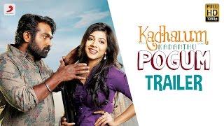 Kadhalum Kadanthu Pogum Official Trailer _ Vijay Sethupathi _ Santhosh Narayanan _ Nalan Kumarasamy