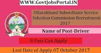 Uttarakhand Subordinate Service Selection Commission Recruitment 2017– Drivers