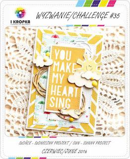 http://pracownia-i-kropka.blogspot.com/2016/06/wyzwanie-challenge-35-soneczny-projekt.html