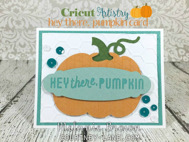 Cricut Artistry hey there pumpkin card
