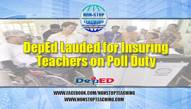 DepEd Lauded for Insuring Teachers on Poll Duty