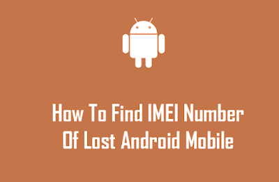 Find IMEI Number Of Lost Android Device