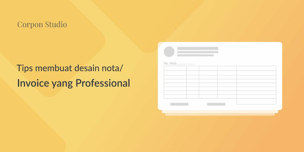Tips Membuat Nota Yang Professional dan Baik