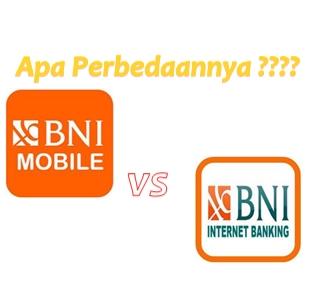 Perbedaan BNI mobile banking dan BNI intenet banking, Keunggulan BNI mobile banking dibanding internet banking, kelebihan BNi internet banking.