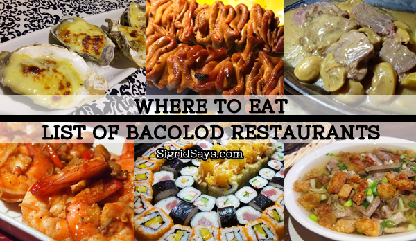 Where to eat: List of Bacolod Restaurants #Bacolodeats
