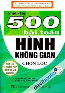 Tuyển Tập 500 Bài Toán Hình Không Gian Chọn Lọc - Nguyễn Đức Đồng