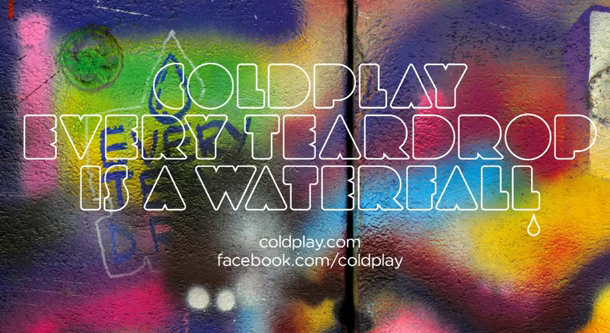 nouveau single coldplay Every teardrop is a waterfall