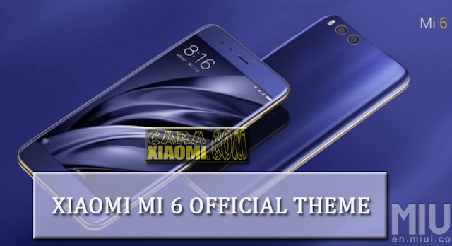 MIUI Theme Xiaomi MI 6 Official Customized Mtz [Update Launched]