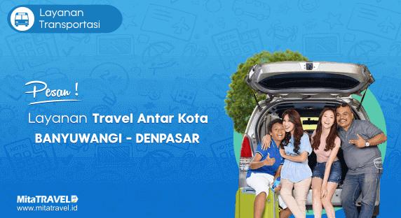 Cek Jadwal, Harga dan Pesan Tiket Travel Banyuwangi Denpasar (Bali) Murah di MitaTRAVEL