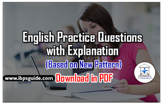 SBI PO Mains 2017 Special - English Practice Questions with Explanation (Based on New Pattern) - Download in PDF