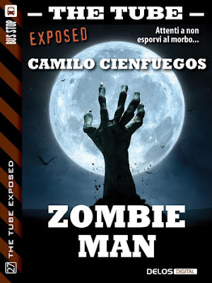 The Tube Exposed #27: Zombie Man (Camilo Cienfuegos)