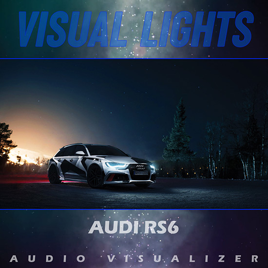 VISUAL LIGHTS - Audi RS6 Wallpaper Engine