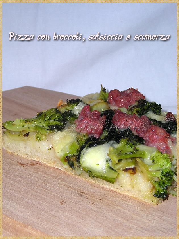 Pizza con broccoli, salsiccia e scamorza