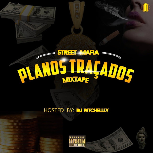 Street Máfia lança Mixtape Planos Traçados (Hosted By Dj Ritchelly)