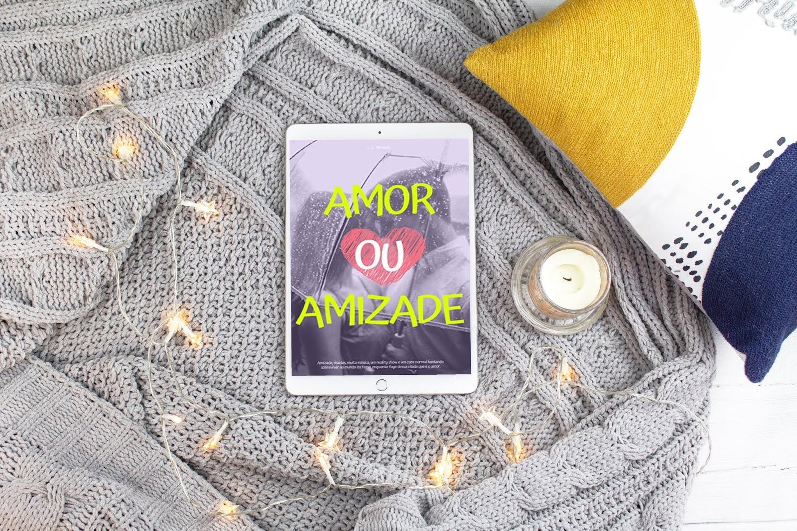 Amor ou Amizade - L. C. Almeida | Resenha