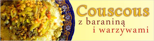 Przepis na Couscous z baraniną i z warzywami