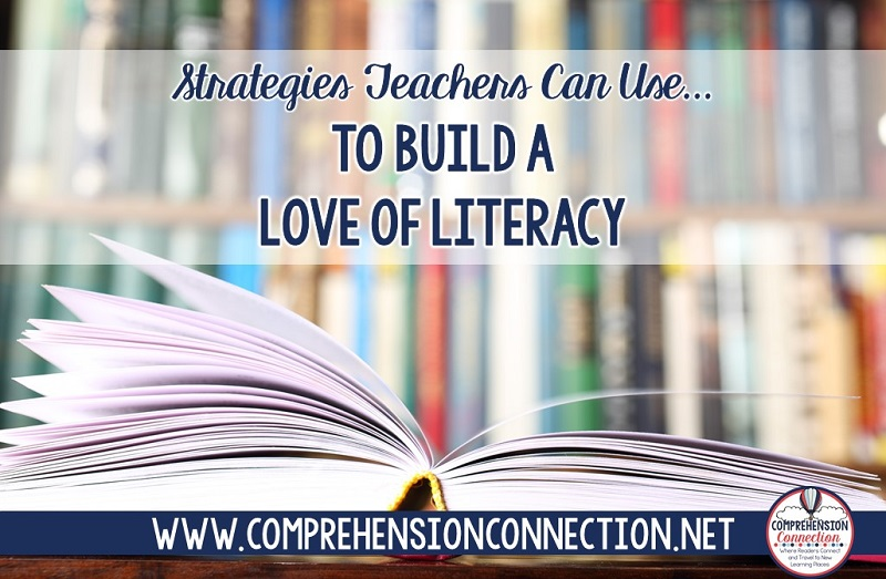Building a love of literacy is one task each teacher is challenged to do. But how do we reach and more importantly build a love of literacy in all kids? In this post, you'll learn about a collection of strategies that you might try.