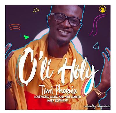 DOWNLOAD MP3:  Timi Phoenix - O'LI HOLY