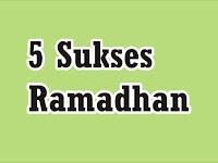 Ini 5 Kunci Sukses Ramadhan