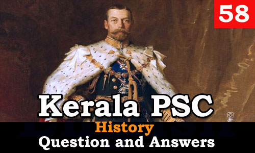 Kerala PSC History Question and Answers - 58
