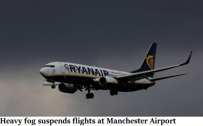 Heavy fog suspends flights at Manchester Airport