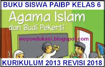 BUKU SISWA PAIBP SD/MI KELAS 6  TEMA 1 - 5 KURIKULUM 2013 REVISI 2018