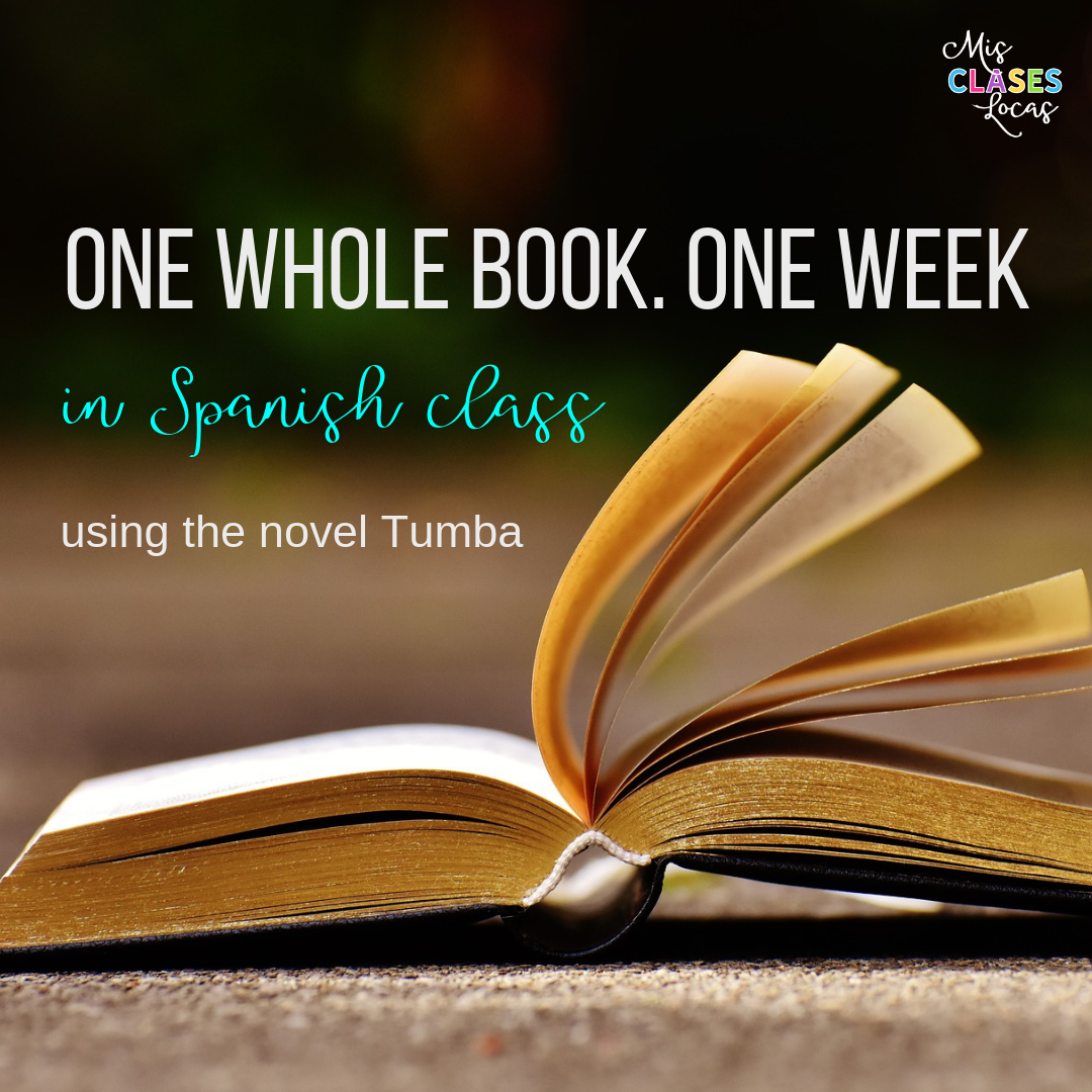 Reading a novel in one week in Spanish class - Tumba - shared by Mis Clases Locas