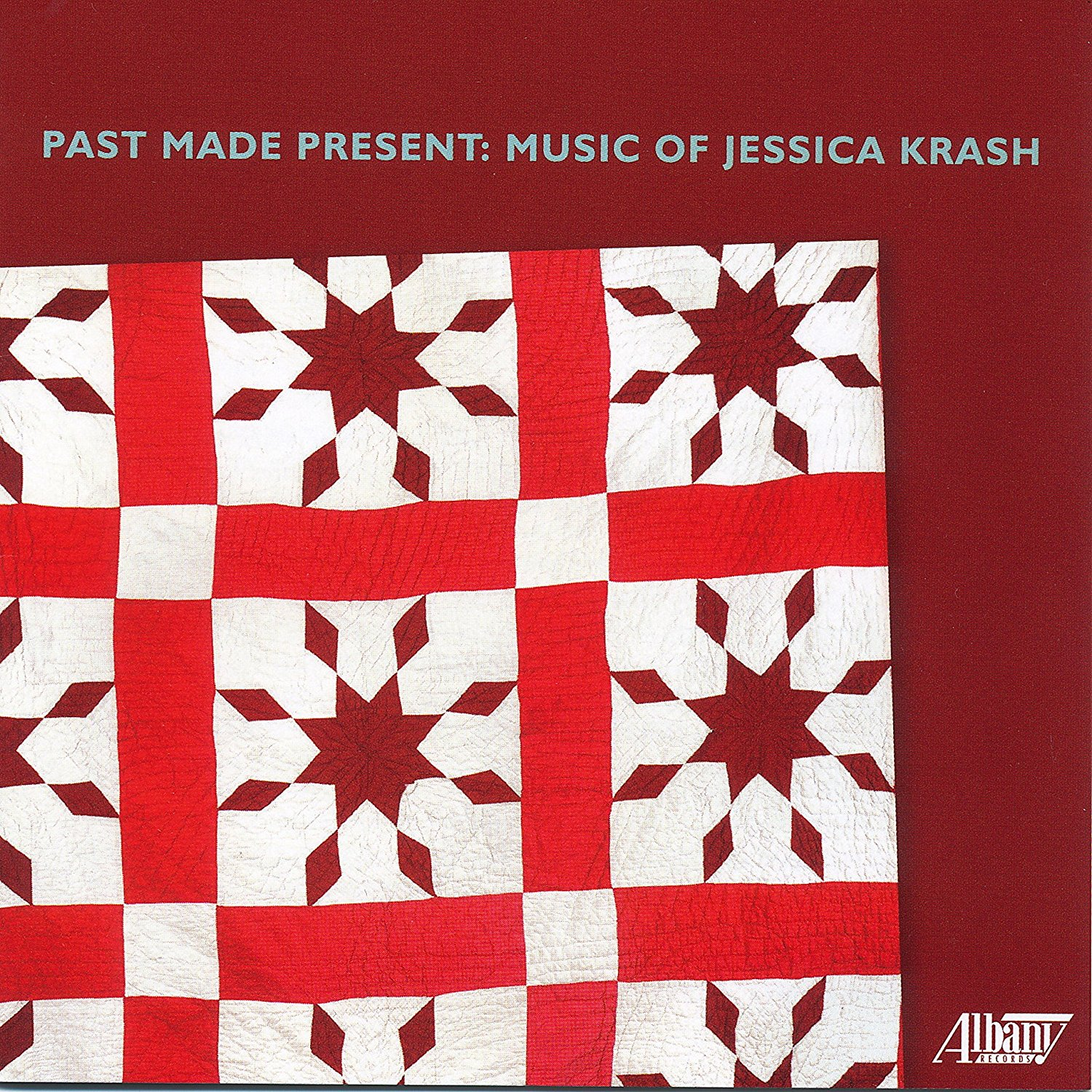 April 2018 RECORDING OF THE MONTH: Jessica Krash - PAST MADE PRESENT (Albany Records TROY1716)