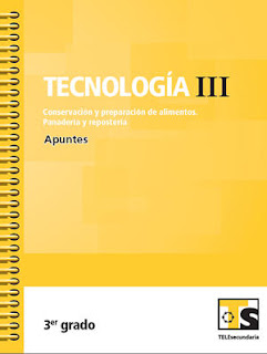 Libro de TelesecundariaTecnología III Conservación y Preparación de Alimentos Panadaeria y resposteriaIIITercer grado2016-2017