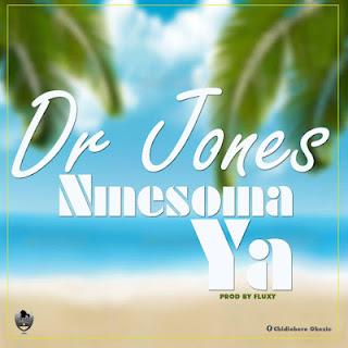 MUSIC: Dr. Jones - Nmesoma Ya (His Goodness)