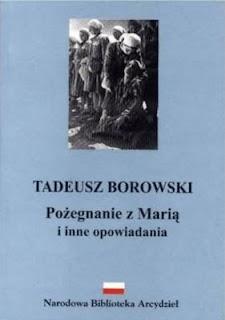 """""""Pożegnanie z Marią i inne opowiadania"""" Tadeusz Borowski - recenzja"""