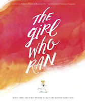 the girl who ran: bobbi gibb, the first woman to run the boston marathon by frances poletti and kristina yee, illustrated by susanna chapman cover