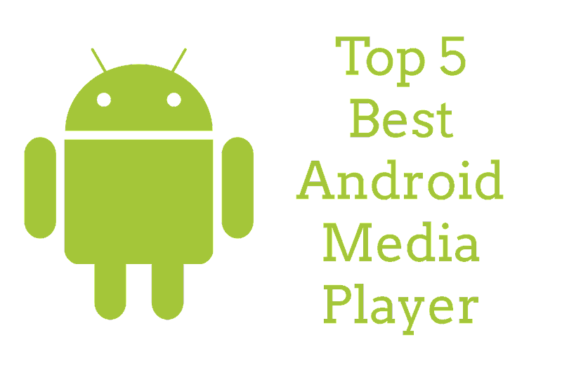 Top 5 Best Media Player For Android