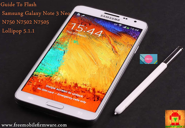 Guide To Flash Samsung Galaxy Note 3 Neo N750 N7502 N7505 Lollipop 5.1.1