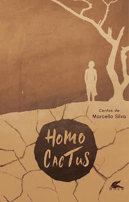 Conhecendo Homo Cactus, livro do autor Marcello Silva