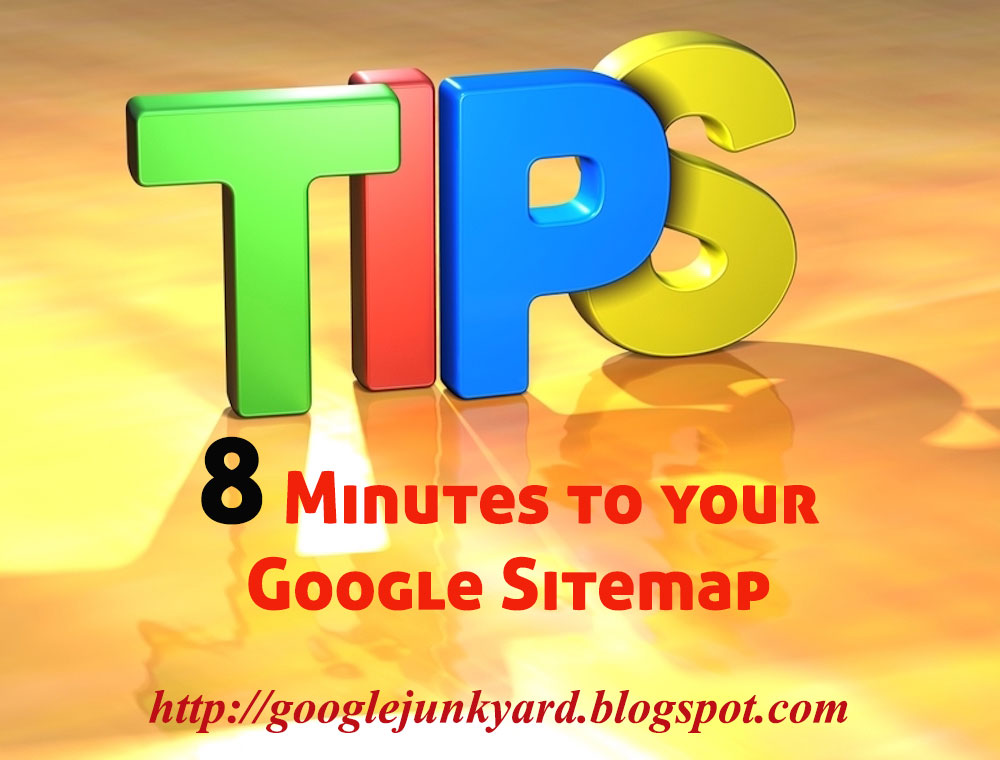 Google Junk Yard: 8 Minutes To Your Google Sitemap