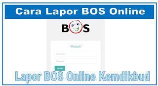 Merupakan pelaporan dana bos yang harus dilakukan info OPS :  Cara Lapor BOS Online 2019 Kemdikbud Terbaru