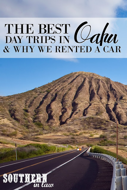 The Best Day Trips in Oahu and Why You Should Rent a Car in Waikiki Honolulu Hawaii