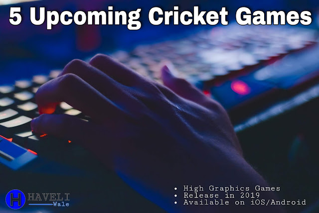 5 Upcoming Cricket Games 2019